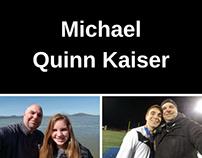 Michael Quinn Kaiser -Background