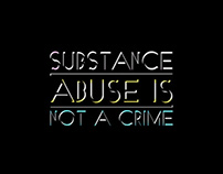 Substance Abuse Is Not A Crime