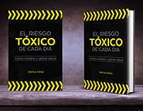 El Riesco Toxico De Cada Dia