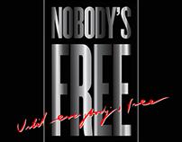 NOBODY'S FREE poster