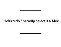 AD | Hokkaido Specially Select 3.6 Milk
