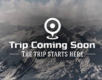 Trip Coming Soon - The Trip Starts Here