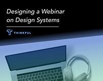 Designing a Webinar on Design Systems