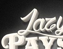 Lazyness pays