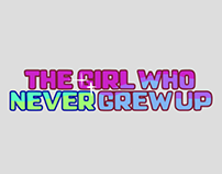 The Girl Who Never Grew Up-Peter Pan Re Design