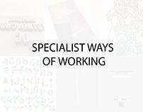 SPECIALIST WAYS OF WORKING