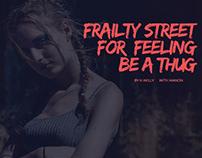 FRAILTY STREET FOR FEELING BE A THUG
