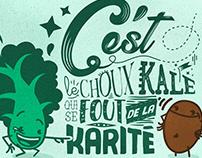 C'est le Choux Kale qui se fout de la Karité
