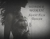 Wonder Woman Silent Film Trailer