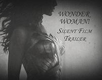 Wonder Woman Silent Film Trailer
