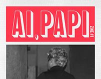 Ai, Papi - Zine