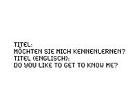 Titel: Möchten Sie mich kennenlernen?