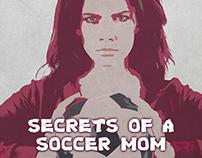 'Secrets of a Soccer Mom'