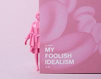 MY FOLISH IDEALISM#Album-A SI