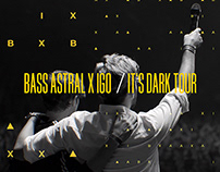 Bass Astral x Igo - It's Dark Tour