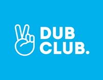 Dub Club.