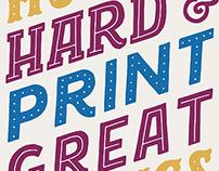 Hustle Hard & Print Great Things