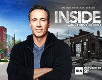 "Launch/Series Campaign: HLN's ""Inside with Chris Cuomo"""