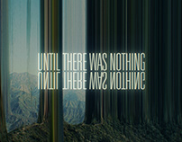 Until There Was Nothing