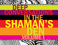 Deep Conversations In The Shaman's Den, Volume 1