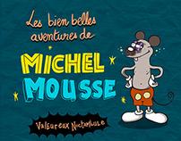 Les biens belles aventures de Michel Mousse