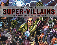 DC Comics Super-Villains: The Complete Visual History