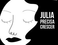Projeto de Animação: Julia Precisa Crescer