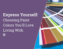 Express Yourself: Choosing Paint Colors You'll Love