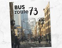 BUS ROUTE 73