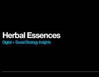 HERBAL ESSENCES: DIGITAL + SOCIAL STRATEGY INSIGHTS