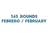 365 Rounds Febrero / February