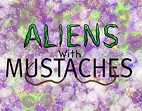 Aliens with Mustaches