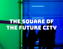 The Square of the Future City