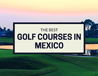The Best Golf Courses in Mexico