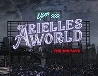 Arielle's World — Mixtape — Art Direction — byDBDS®
