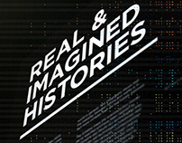 Real & Imagined Histories