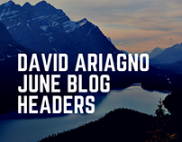 David Ariano's June Blog Headers