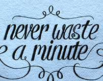 Never waste a minute