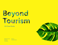 Beyond Tourism: UX Case Study