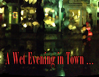 A Wet Evening in Town ...