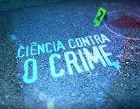 CIÊNCIA CONTRA O CRIME