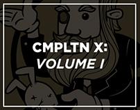 CMPLTN X: VOLUME I