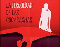 Afiche Teatro . La terquedad de las cucarachas