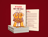 My Blood Not For Sale - Proposed book cover design