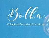 Bolha - Coleção de Vestuário Conceitual