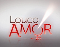 LOUCO AMOR - Title Sequence