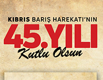 Kıbrıs Barış Harekatı'nın 45.Yılı Kutlu Olsun