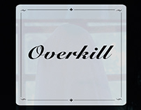 Overkill - An Almost Film By 1958