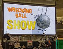 Wrecking Ball Show (2019)