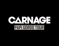 Carnage - Papi Gordo Tour Promos